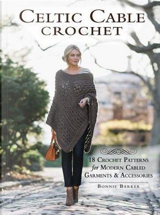 Celtic Cable Crochet by Bonnie Barker