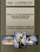 Giglio V. U. S. U.S. Supreme Court Transcript of Record with Supporting Pleadings by Erwin N. Griswold