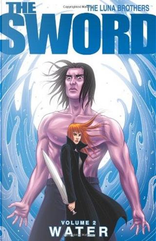 The Sword, Volume 2 by Jonathan Luna, Joshua Luna