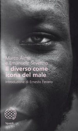 Il diverso come icona del male by Emanuele Severino, Marco Aime
