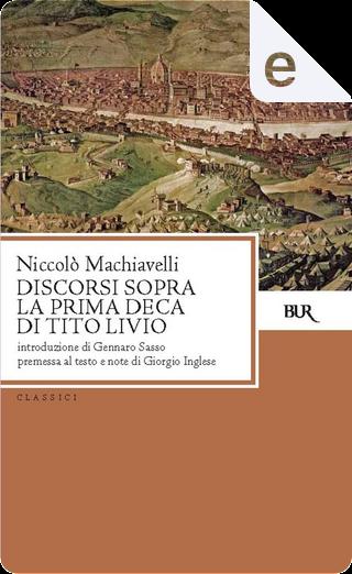 Discorsi sopra la prima deca di Tito Livio by Niccolò Machiavelli
