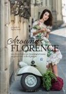 Around Florence by Csaba Dalla Zorza