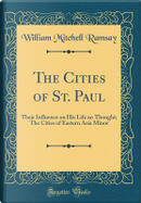 The Cities of St. Paul by William Mitchell Ramsay