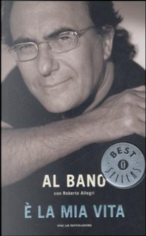 E' la mia vita by Al Bano, Roberto Allegri