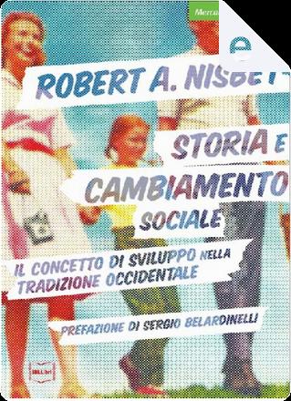 Storia e cambiamento sociale by Robert Nisbet