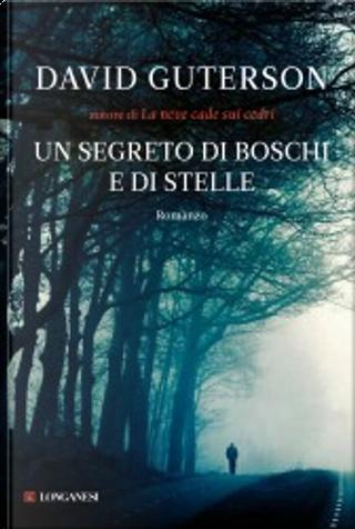 Un segreto di boschi e di stelle by David Guterson