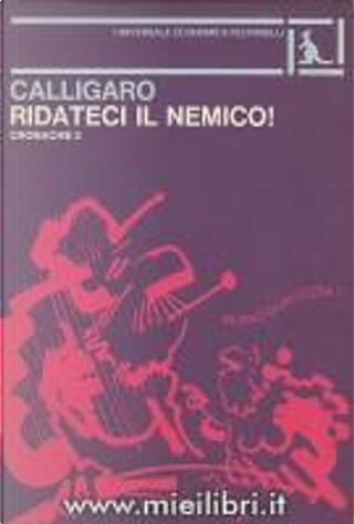 Ridateci il nemico by Renato Calligaro