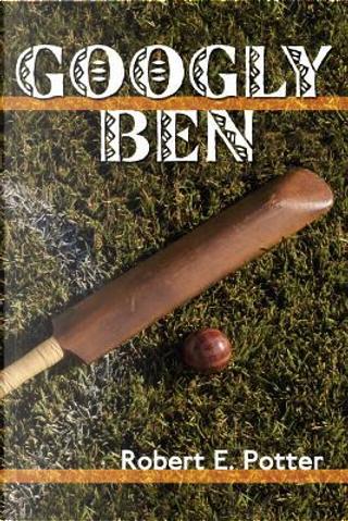 Googly Ben by Robert E. Potter