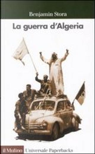La guerra d'Algeria by Benjamin Stora