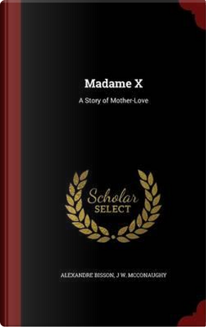 Madame X by Alexandre Bisson