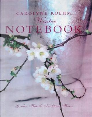 Carolyne Roehm Winter Notebook by Carolyne Roehm