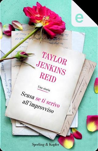 Scusa se ti scrivo all'improvviso by Taylor Jenkins Reid