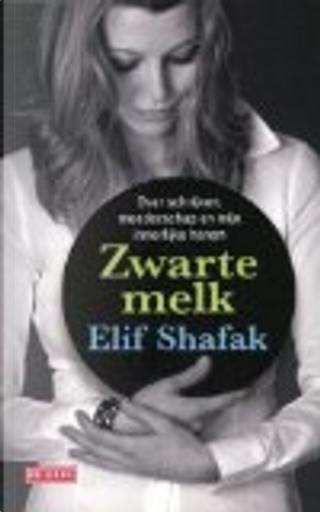 Zwarte melk / druk 1 by Elif Shafak