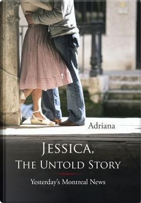 Jessica, The Untold Story by Adriana