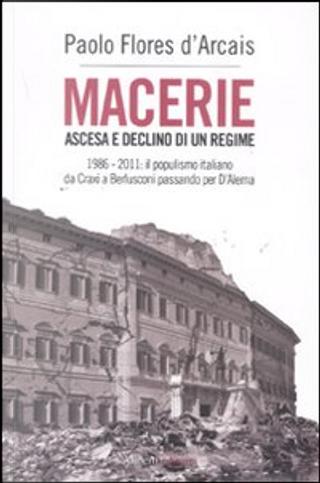 Macerie: Ascesa e declino di un regime by Paolo Flores d'Arcais