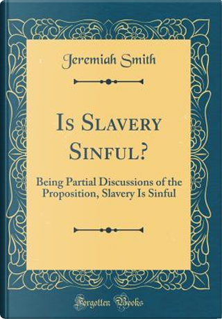 Is Slavery Sinful? by Jeremiah Smith