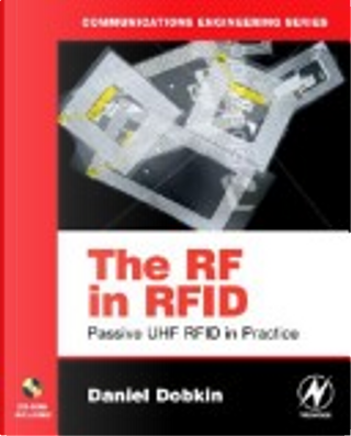The RF in RFID by Ph.D., Daniel M. Dobkin
