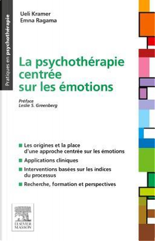 La psychothérapie centrée sur les émotions by Ueli Kramer
