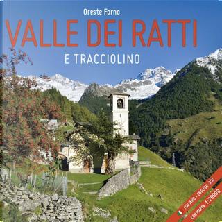 Valle dei Ratti e Tracciolino by Oreste Forno