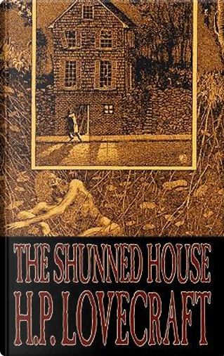 The Shunned House by H. P. Lovecraft