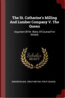 The St. Catharine's Milling and Lumber Company V. the Queen by Edward Blake