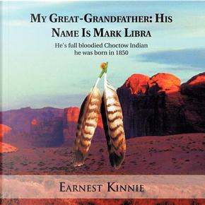 My Great-Grandfather by Earnest Kinnie