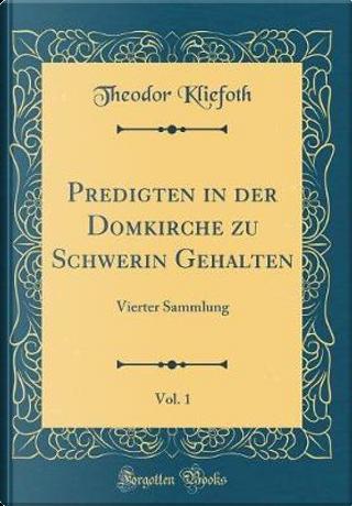 Predigten in Der Domkirche Zu Schwerin Gehalten, Vol. 1 by Theodor Kliefoth