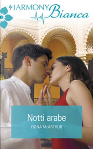 Notti arabe by Fiona McArthur