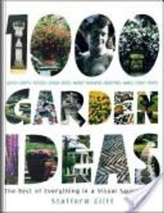 1,000 Garden Ideas by Stafford Cliff