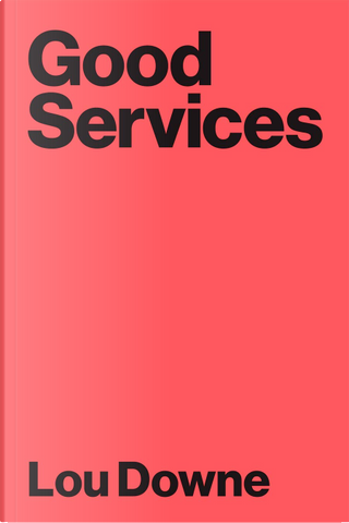Good Services by Lou Downe