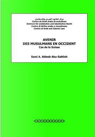 Avenir Des Musulmans En Occident by Sami A. Aldeeb Abu-Sahlieh