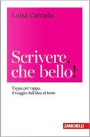Scrivere, che bello! by Luisa Carrada
