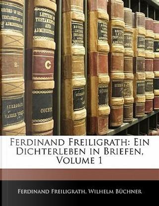 Ferdinand Freiligrath by Ferdinand Freiligrath