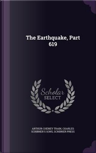 The Earthquake, Part 619 by Arthur Cheney Train
