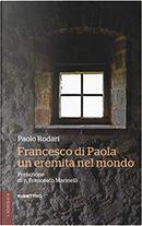 Francesco di Paola, un eremita nel mondo by Paolo Rodari