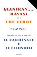 Il cardinale e il filosofo by Gianfranco Ravasi, Luc Ferry
