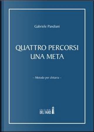 Quattro percorsi una meta. Metodo per chitarra by Gabriele Pandiani
