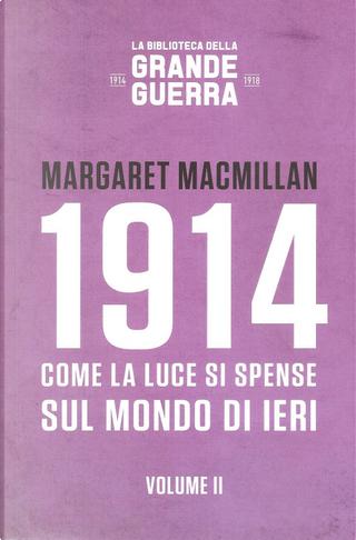 1914: come la luce si spense sul mondo di ieri 2 by Margaret MacMillan