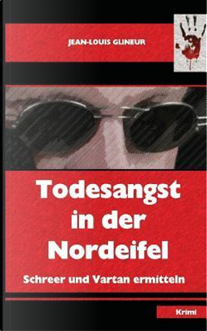 Todesangst in Der Nordeifel by Jean-Louis Glineur