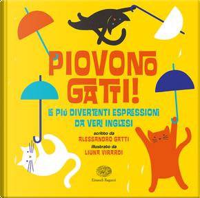 Piovono gatti! by Alessandro Gatti