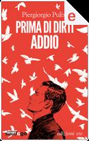 Prima di dirti addio by Piergiorgio Pulixi