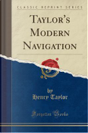 Taylor's Modern Navigation (Classic Reprint) by Henry Taylor