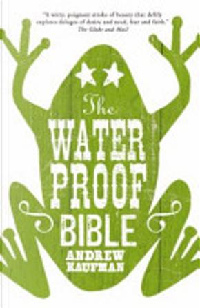 The Waterproof Bible by Andrew Kaufman