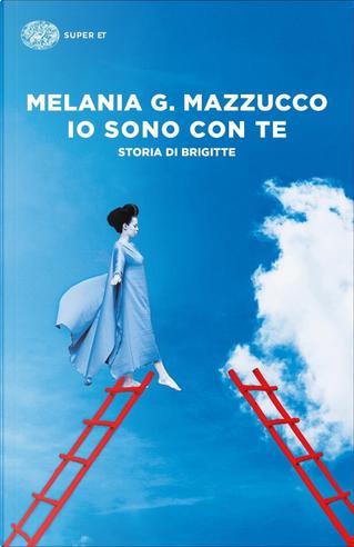 Io sono con te by Melania G. Mazzucco