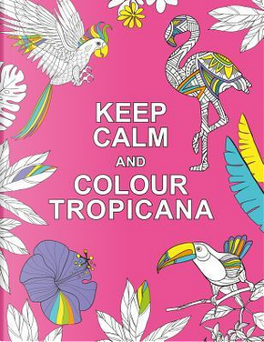 Keep Calm and Colour Tropicana by Summersdale