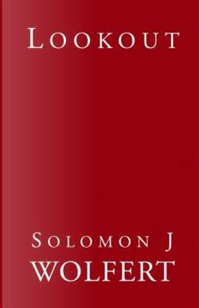 Lookout by Solomon J. Wolfert