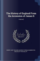 The History of England from the Accession of James II; Volume 3 by Henry Hart Milman