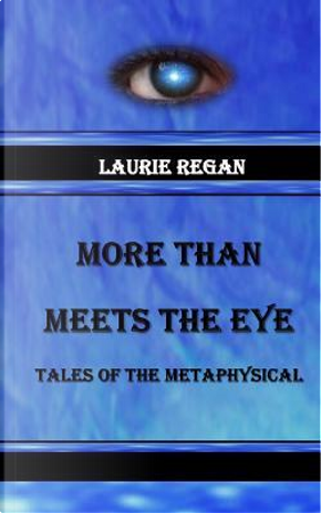 More Than Meets the Eye by Laurie Regan