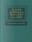 The Scottish Antiquary by Arthur Washington Cornelius Hallen