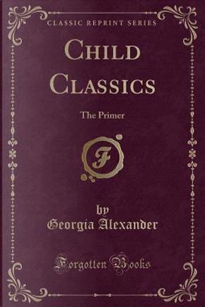 Child Classics by Georgia Alexander